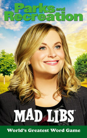Parks and Recreation Mad Libs by Alexandra L. Wolfe, 9780593226766
