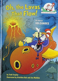 Oh, the Lavas That Flow! (All About Volcanoes) by Todd Tarpley, Aristides Ruiz, Joe Mathieu, 9781984829726