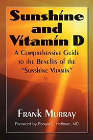 """Sunshine and Vitamin D (A Comprehensive Guide to the Benefits of the """"Sunshine Vitamin"""") - 9781681627847 by Frank Murray, Ronald L Hoffman, 9781681627847"""