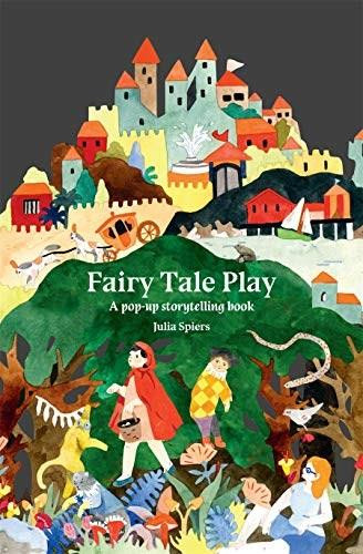 Fairy Tale Play (A pop-up storytelling book) by Julia Spiers, 9781786274281