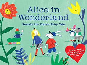 Alice in Wonderland (Story Box) (Remake the Classic Fairy Tale (Fairytale, giant, puzzle)) by Anne Laval, 9781786274793