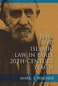 Jews and Islamic Law in Early 20th-Century Yemen - 9780253014825 by Mark S. Wagner, 9780253014825