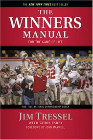 The Winners Manual (For the Game of Life) by Jim Tressel, Chris Fabry, John Maxwell, 9781414325705