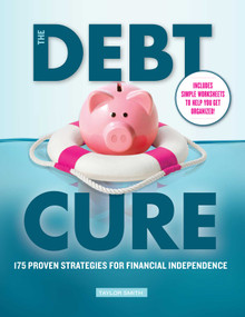 The Debt Cure (175 Proven Strategies for Financial Independence) by Taylor  Smith, 9781951274252