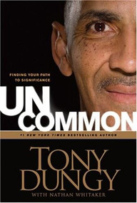 Uncommon (Finding Your Path to Significance) by Tony Dungy, Nathan Whitaker, 9781414326818