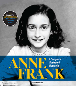 Anne Frank (A Complete Illustrated Biography) by Kathleen Perricone, Laureen  Nussbaum, 9781951274382