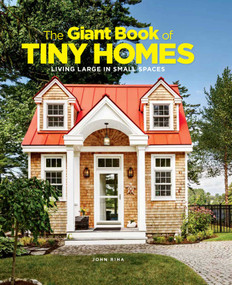 The Giant Book of Tiny Homes (Living Large in Small Spaces) by John  Riha, 9781951274535