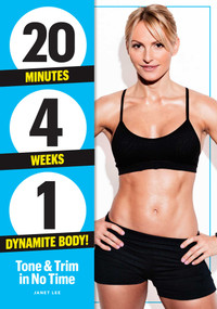 20 Minutes, 4 Weeks, 1 Dynamite Body! (Tone & Trim in No Time!) by Janet Lee, 9781951274658