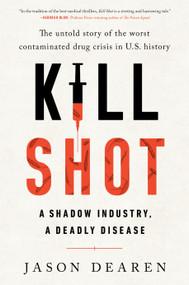 Kill Shot (A Shadow Industry, a Deadly Disease) by Jason Dearen, 9780593085783