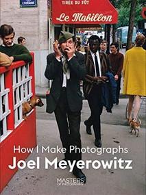 Joel Meyerowitz (How I Make Photographs) by Joel Meyerowitz, 9781786275806