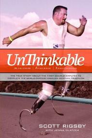 Unthinkable by Scott Rigsby, Jenna Glatzer, 9781414333144