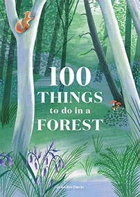 100 Things to do in a Forest by Jennifer Davis, Eleanor Taylor, 9781786276339