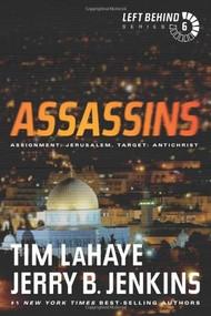 Assassins (Assignment: Jerusalem, Target: Antichrist) by Tim LaHaye, Jerry B. Jenkins, 9781414334950