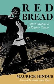 Red Bread (Collectivization in a Russian Village) by Maurice Hindus, Ronald Grigor Suny, 9780253204851