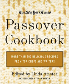 The New York Times Passover Cookbook (More Than 200 Delicious Recipes from Top Chefs and Writers) by Linda Amster, 9780688155902