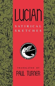 Lucian: Satirical Sketches by Paul D.L. Turner, 9780253205810