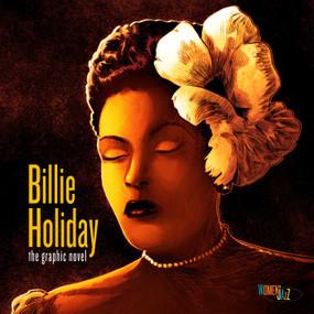 Billie Holiday: The Graphic Novel (Women in Jazz) by Ebony Gilbert, David Calcano, Keith Knight, 9781970047134