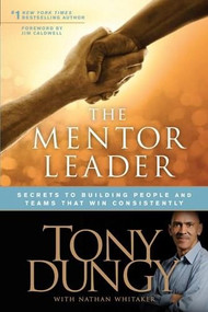 The Mentor Leader (Secrets to Building People and Teams That Win Consistently) - 9781414338064 by Tony Dungy, Nathan Whitaker, Jim Caldwell, 9781414338064