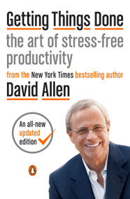 Getting Things Done (The Art of Stress-Free Productivity) by David Allen, James Fallows, 9780143126560