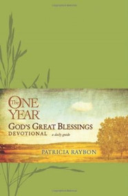 The One Year God's Great Blessings Devotional by Patricia Raybon, 9781414338712