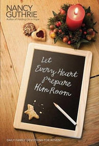 Let Every Heart Prepare Him Room (Daily Family Devotions for Advent) (Miniature Edition) by Nancy Guthrie, 9781414339092