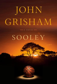 Sooley (A Novel) by John Grisham, 9780385547680