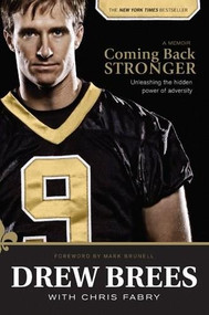 Coming Back Stronger (Unleashing the Hidden Power of Adversity) - 9781414339443 by Drew Brees, Chris Fabry, Mark Brunell, 9781414339443