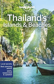 Lonely Planet Thailand's Islands & Beaches by Lonely Planet, Damian Harper, Tim Bewer, Austin Bush, David Eimer, Andy Symington, 9781786570598
