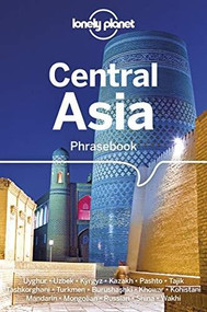 Lonely Planet Central Asia Phrasebook & Dictionary (Miniature Edition) by Justin Jon Rudelson, Lonely Planet, 9781786570604