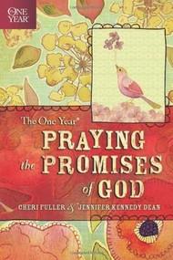 The One Year Praying the Promises of God by Cheri Fuller, Jennifer Kennedy Dean, 9781414341057