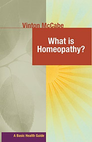 What Is Homeopathy? by Vinton McCabe, 9781681629124