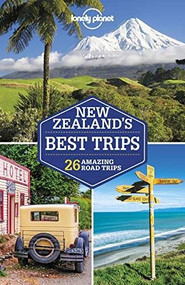 Lonely Planet New Zealand's Best Trips - 9781786570888 by Brett Atkinson, Lonely Planet, Andrew Bain, Peter Dragicevich, Monique Perrin, Charles Rawlings-Way, Tasmin Waby, 9781786570888