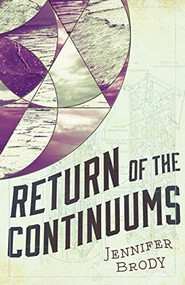 Return of the Continuums (The Continuum Trilogy, Book 2) by Jennifer Brody, 9781681622590