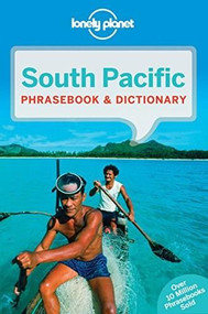Lonely Planet South Pacific Phrasebook & Dictionary (Miniature Edition) by Te Atamira, Lonely Planet, Hadrien Dhont, Carrie Stipic Fawcett, Dr. William Liller, Dr William Liller, Naomi C Losch, John Mayer, Ana Betty Rapahango, Michael Simpson, Darrell Tryon, Fepuleai Lasei Vita, 9781786571502