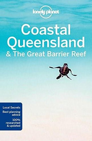 Lonely Planet Coastal Queensland & the Great Barrier Reef by Paul Harding, Lonely Planet, Cristian Bonetto, Charles Rawlings-Way, Tamara Sheward, Tom Spurling, Donna Wheeler, 9781786571557