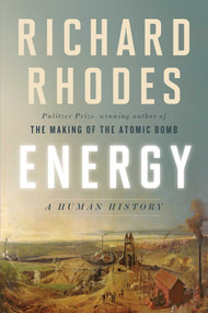 Energy (A Human History) - 9781982101626 by Richard Rhodes, 9781982101626