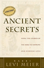 Ancient Secrets (Using the Stories of the Bible to Improve Our Everyday Lives) - 9781580230643 by Levi Meier, 9781580230643