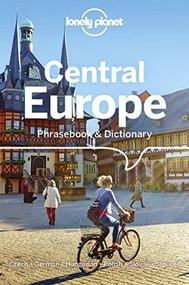Lonely Planet Central Europe Phrasebook & Dictionary (Miniature Edition) by Lonely Planet, Richard Nebesky, Piotr Czajkowski, Christina Mayer, Gunter Muehl, Katarina Nodrovicziova, Urska Pajer, 9781786572837
