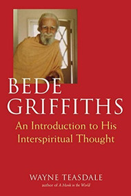 Bede Griffiths (An Introduction to His Spiritual Thought) - 9781893361775 by Brother Wayne Teasdale, 9781893361775