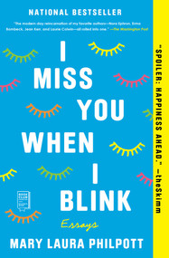 I Miss You When I Blink (Essays) - 9781982102814 by Mary Laura Philpott, 9781982102814