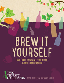 Brew it Yourself (Make your own beer, wine, cider and other concoctions) by Richard Hood, Nick Moyle, 9781848992276