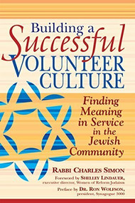 Building a Successful Volunteer Culture (Finding Meaning in Service in the Jewish Community) - 9781683360001 by Rabbi Charles Simon, Shelley Lindauer, Dr. Ron Wolfson, 9781683360001