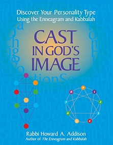 Cast in God's Image (Discover Your Personality Type Using the Enneagram and Kabbalah) - 9781683360056 by Rabbi Howard A. Addison, 9781683360056