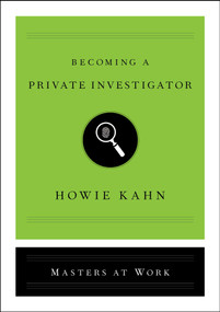 Becoming a Private Investigator by Howie Kahn, 9781982103989