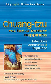 Chuang-tzu (The Tao of Perfect Happiness-Selections Annotated & Explained) - 9781683360094 by PhD Kohn, Livia, 9781683360094