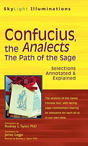 Confucius, the Analects (The Path of the Sage-Selections Annotated & Explained) - 9781683360131 by PhD Taylor, Rodney L., James Legge, 9781683360131