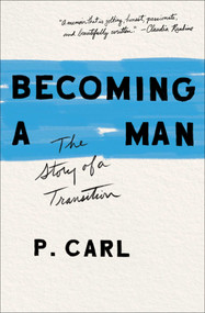 Becoming a Man (The Story of a Transition) - 9781982105105 by P. Carl, 9781982105105