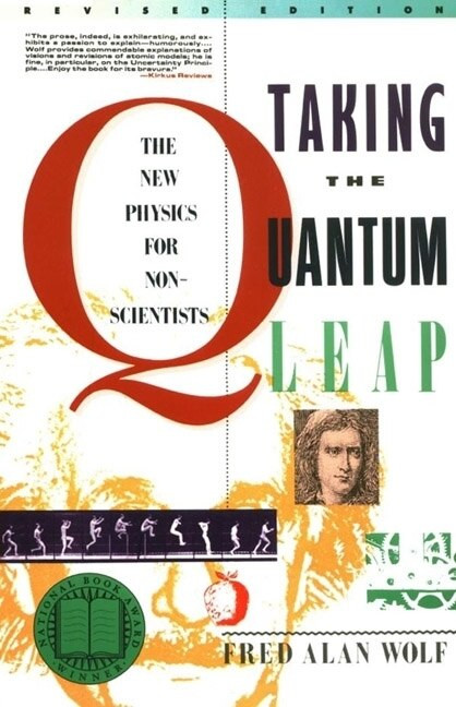 Taking the Quantum Leap (The New Physics for Nonscientists) by Fred A. Wolf, 9780060963101