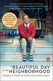 A Beautiful Day in the Neighborhood (Movie Tie-In) (Neighborly Words of Wisdom from Mister Rogers) by Fred Rogers, Tom Junod, 9780143135388