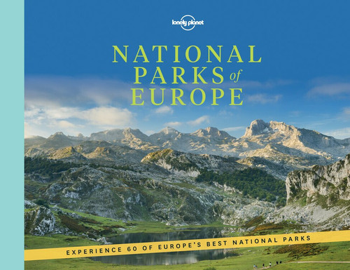 National Parks of Europe (Miniature Edition) by Lonely Planet, Lonely Planet, Alexis Averbuck, Carolyn Bain, Joe Bindloss, Abigail Blasi, Kerry Christiani, Marc Di Duca, Emilie Filou, Anthony Ham, Anita Isalska, Vesna Maric, Tom Masters, Etain O'Carroll, Etain O''Carroll, Brandon Presser, Regis .., 9781786576491